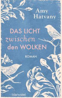 2017-12-12 14_44_31-Amy Hatvany_ Das Licht zwischen den Wolken. Blanvalet Verlag (Gebundenes Buch).jpg